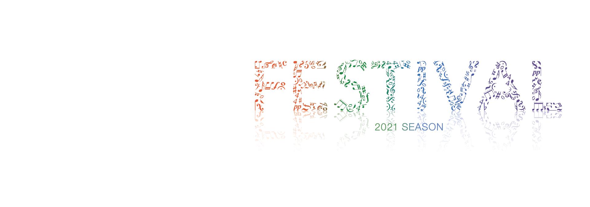 2021 Festival Season