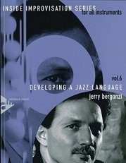 Inside Improvisation Series, Vol. 6: Developing a Jazz Language