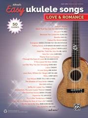 Alfred's Easy Ukulele Songs: Love & Romance