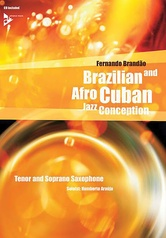 Brazilian and Afro-Cuban Jazz Conception: Tenor and Soprano Saxophone