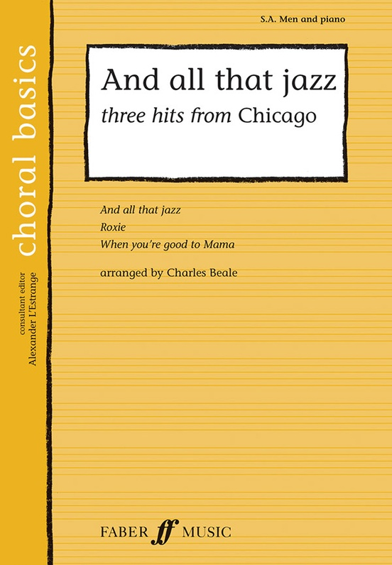 And All That Jazz (Three Hits from Chicago)