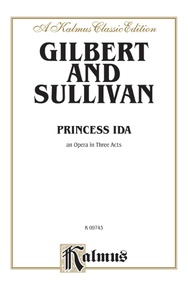 Princess Ida, An Opera in Three Acts