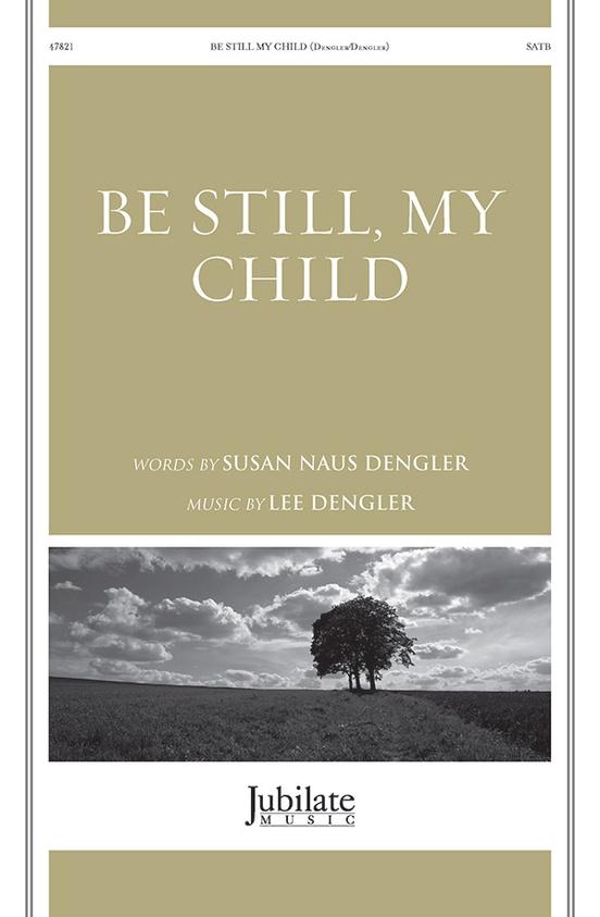 Be Still, My Child