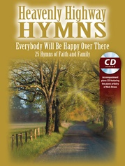 Heavenly Highway Hymns: Everybody Will Be Happy Over There
