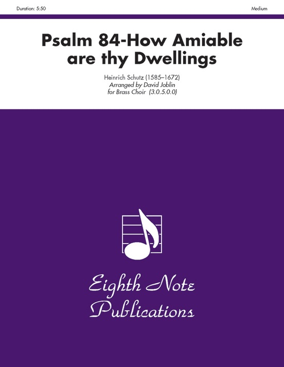 Psalm 84 How Amiable Are Thy Dwellings