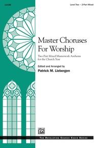 Master Choruses for Worship