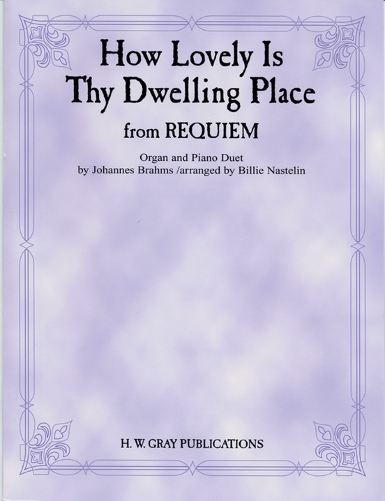 How Lovely Is Thy Dwelling Place (from Requiem): Organ Ensemble ...