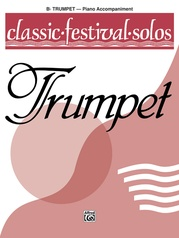 Classic Festival Solos (B-flat Trumpet), Volume 1 Piano Acc.