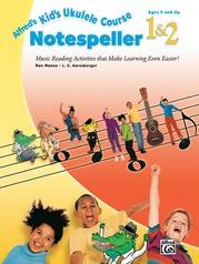 Alfred's Kid's Ukulele Course Notespeller 1 & 2