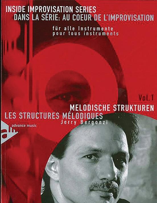 Dans La Série: Au Coeur De L'Improvsation, Vol. 1: Les Structures Mélodiques [Inside Improvisation Series, Vol. 1: Melodic Structures]