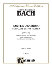 Easter Oratorio -- Now Come Let Us Hasten (BWV 249)