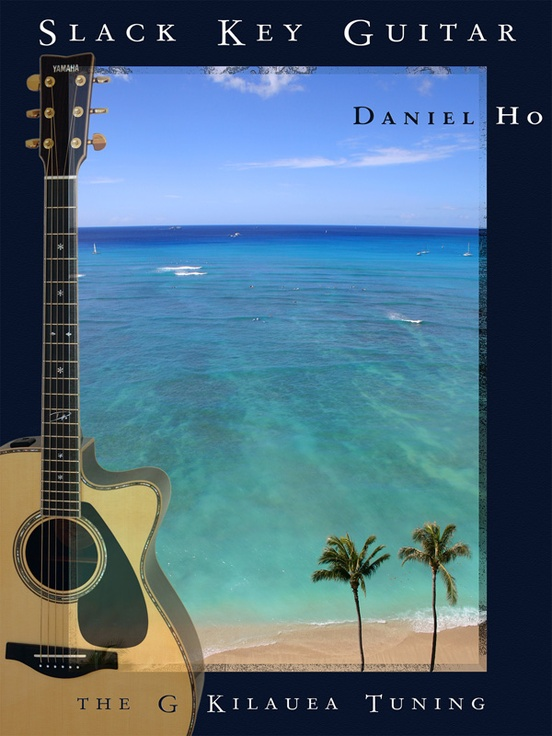 Slack Key Guitar: The G Kilauea Tuning