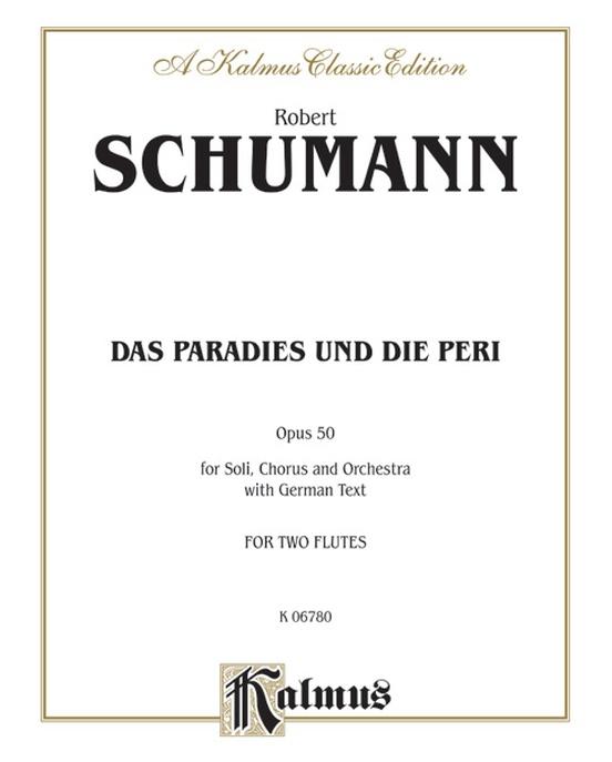 Das Paradies und die Peri (Paradis and the Peri), Opus 50