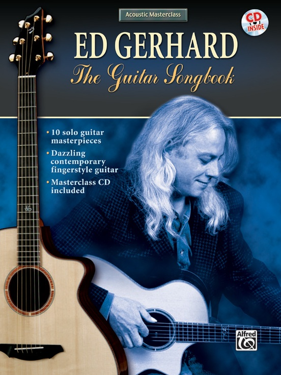 Acoustic Masterclass Series: Ed Gerhard -- The Guitar Songbook