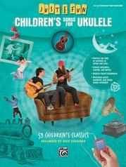 Just for Fun: Children's Songs for Ukulele