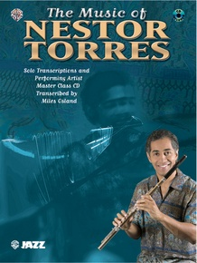 The Music of Nestor Torres: Solo Transcriptions and Performing Artist Master Class CD