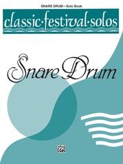 Classic Festival Solos (Snare Drum), Volume 1 Solo Book