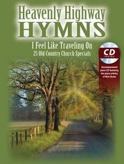 Heavenly Highway Hymns: I Feel Like Traveling On