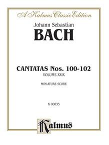 Cantatas No. 100-102, Volume XXIX