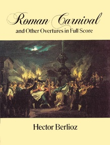 Roman Carnival and Other Overtures