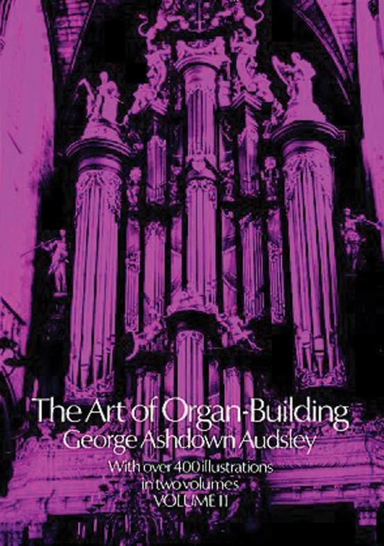 The Art of Organ Building, Volume 2