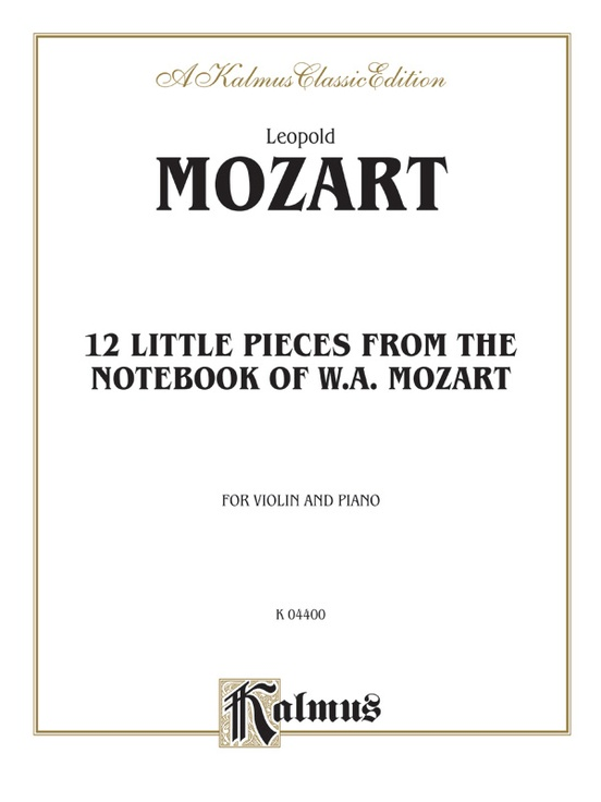 Twelve Little Pieces from the Notebook of Wolfgang Mozart