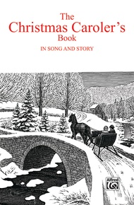 The Christmas Caroler's Book in Song & Story