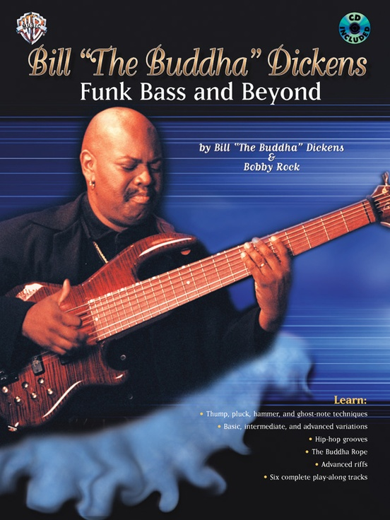 """Bill """"The Buddha"""" Dickens: Funk Bass and Beyond"""