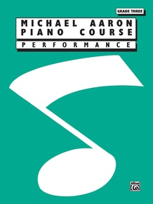 Michael Aaron Piano Course: Performance, Grade 3