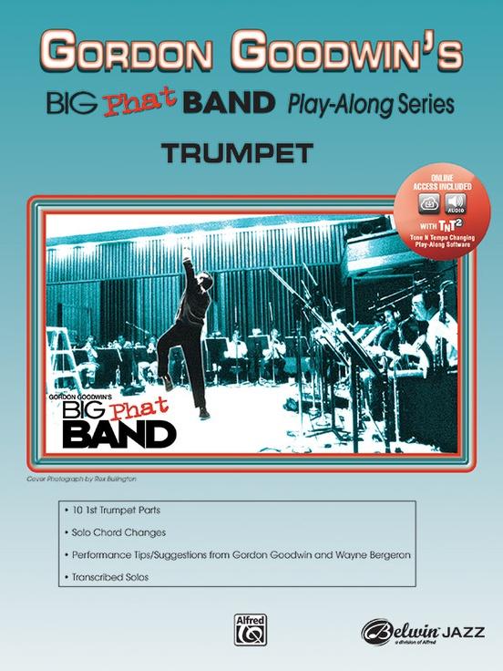 Gordon Goodwin's Big Phat Band Play-Along Series: Trumpet