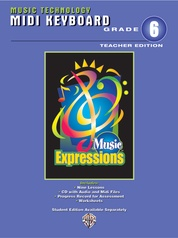 Music Expressions™ Grade 6 (Middle School 1): MIDI Keyboard (Teacher Edition)
