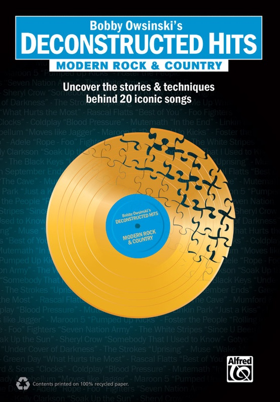 Bobby Owsinski's Deconstructed Hits: Modern Rock & Country