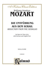 Die Entführung aus dem Serail (The Abduction from the Seraglio), An Opera in Three Acts, K. 384