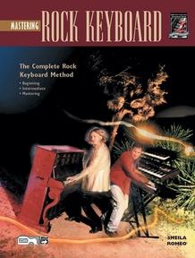 The Complete Rock Keyboard Method: Mastering Rock Keyboard