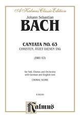 Cantata No. 63 -- Christen, atzet diesen Tag