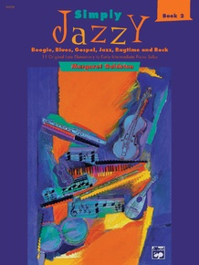 Simply Jazzy: Boogie, Blues, Gospel, Jazz, Ragtime, and Rock, Book 2