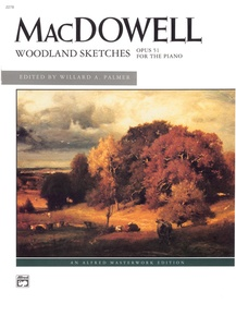MacDowell: Woodland Sketches, Opus 51