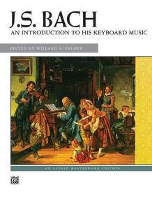 J. S. Bach: An Introduction to His Keyboard Music