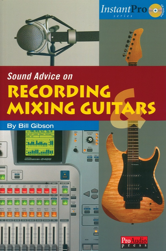 Sound Advice on Recording & Mixing Guitars