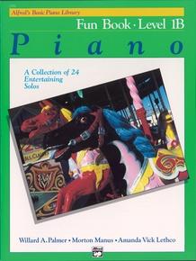 Alfred's Basic Piano Library: Fun Book 1B