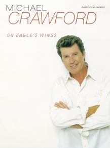 Michael Crawford: On Eagle's Wings