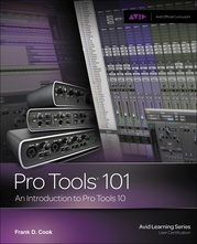 Pro Tools 101: An Introduction to Pro Tools 10