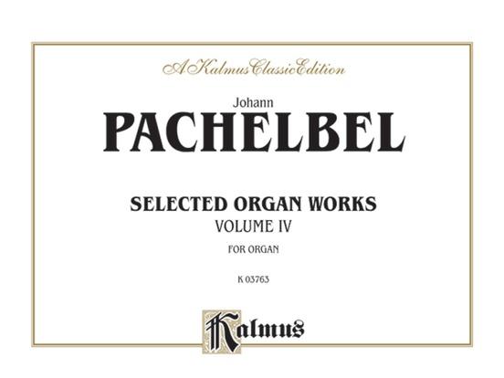 Selected Organ Works, Volume IV