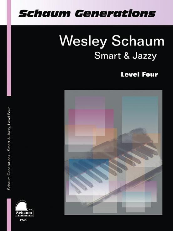 Schaum Generations: Wesley Schaum -- Smart & Jazzy, Level Four