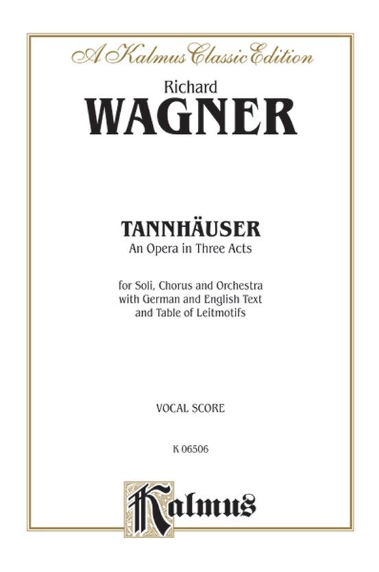 Tannhäuser, An Opera in Three Acts