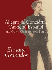 Allegro de Concierto, Capricho Español and Other Works for Solo Piano