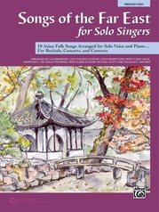 Songs of the Far East for Solo Singers
