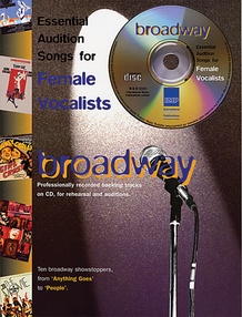 Essential Audition Songs for Female Vocalists: Broadway