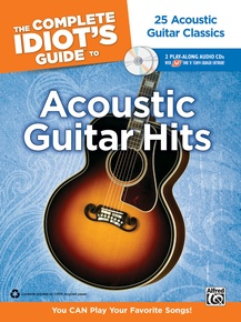 The Complete Idiot's Guide to Acoustic Guitar Hits