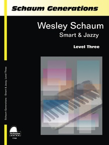 Schaum Generations: Wesley Schaum -- Smart & Jazzy, Level Three